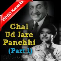 Chal ud ja re panchhi - Part 1 Mp3 + VIDEO Karaoke - Bhabhi - Rafi