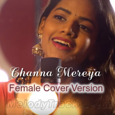 Channa Mereya - Female Cover Version - Karaoke Mp3 - Ritu Agarwal