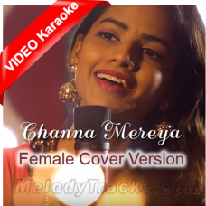 Channa Mereya - Female Cover Version - Mp3 + VIDEO Karaoke - Ritu Agarwal