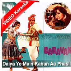 Daiya Yeh Main Kahan Aa Phasi - Mp3 + VIDEO Karaoke - Asha Bhonsle - Carvan