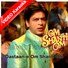 Dastaan E Om Shanti Om - Mp3 + VIDEO Karaoke - Shaan