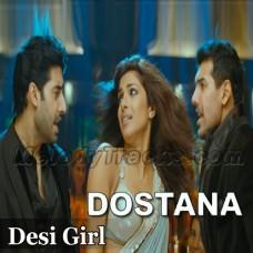 Desi Girl - Karaoke Mp3 - Vishal Dadlani - Sunidhi Chohan - Dostana - 2008