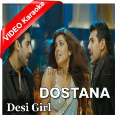 Desi Girl - Mp3 + VIDEO Karaoke - Vishal Dadlani - Sunidhi Chohan - Dostana - 2008
