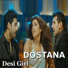 Desi Girl - Karaoke Mp3 - Vishal Dadlani - Sunidhi Chohan - Dostana