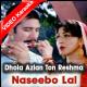 Dhola Azlan Ton Reshma Teri  - Mp3 + VIDEO Karaoke - Naseebo Lal - Reshma