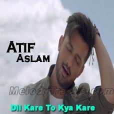 Dil Kare To Kya Kare - Karaoke Mp3 - Atif Aslam - Ho Mann Jahaan