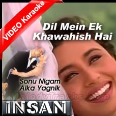Dil Mein Ek Khwahish Hai - Mp3 + VIDEO Karaoke - Sonu Nigam - Alka - Insaan