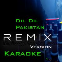 Dil dil Pakistan - Remix Version - Karaoke Mp3 - Junaid Jamshaid - Vital Signs - Pakistani National
