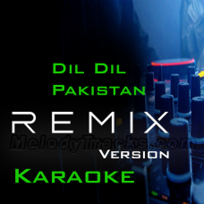Dil dil Pakistan - Remix Version - Karaoke Mp3 - Junaid Jamshaid - Vital Signs - Pakistani National