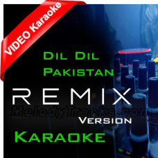 Dil dil Pakistan - Remix Version - Mp3 + VIDEO Karaoke - Junaid Jamshaid - Vital Signs - Pakistani National