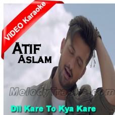 Dil Kare To Kya Kare - MP3 + VIDEO Karaoke - Atif Aslam - Ho Mann Jahaan