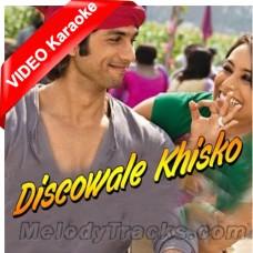 Discowale Khisko - Mp3 + VIDEO Karaoke - KK - Sunidhi Chowhan - Dil Bole Hadippa