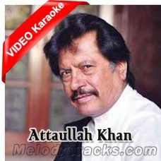 Ditha Dholay Koon Gairan De Naal - Mp3 + VIDEO Karaoke - Attaullah Khan