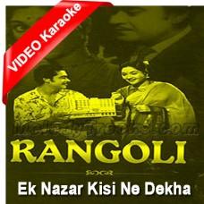 Ek Nazar Kisi Ne Dekha - Mp3 + VIDEO Karaoke - Kishore Kumar - Lata - Rangoli