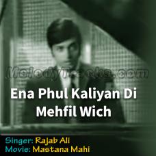Ena Phul Kaliyan Di Mehfil Wich - Karaoke Mp3 - Rajab Ali