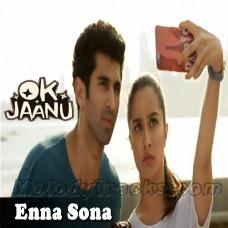 Enna Sona - Karaoke Mp3 - Arijit Singh - Ok Jaanu