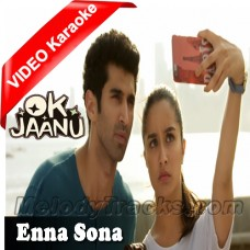 Enna Sona - Mp3 + VIDEO karaoke - Arijit Singh - Ok Jaanu