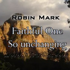 Faithful One - Worship Song - Mp3 Karaoke - Robin Mark