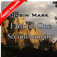 Faithful One - Worship Song - Mp3 + VIDEO Karaoke - Robin Mark