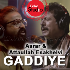 Gaddiye - Karaoke Mp3 -  Coke Studio - Asrar and Attaullah Khan Esakhelvi - Season 11 - Episode 2