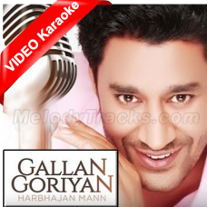 Gallan Goriyan Te Vich - Mp3 + VIDEO Karaoke - Harbhajan Mann - Punjabi Bhangra