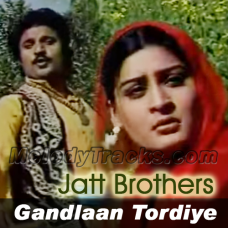 Gandlan Tordiye Mutyare - Karaoke Mp3 - Jutt Brothers