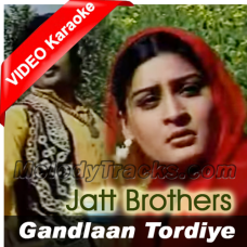 Gandlan Tordiye Mutyare - Mp3 + Video Karaoke - Jutt Brothers