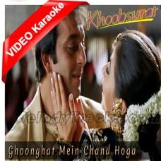 Ghoonghat Mein Chand Hoga - Mp3 + VIDEO Karaoke - Kumar Sanu - Kavita - Khoobsurat