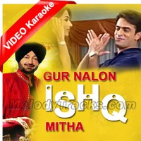 Gud Naal Ishq Mitha - Mp3 + VIDEO Karaoke - Malkit Singh - Punjabi Bhangra