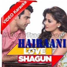 Hairaani - Mp3 + VIDEO karaoke - Arijit Singh - Love Shagun