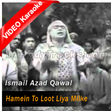 Hamein To Loot Liya Milke - Mp3 + VIDEO Karaoke - Ismail Azad - Qawal - Al Hilal - 1958