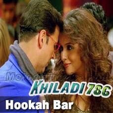 Hookah Bar - Karaoke Mp3 - Himesh Reshammiya - Vineet - Khiladi
