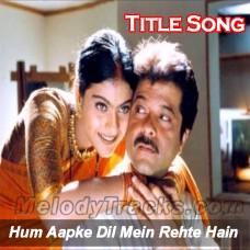 Hum Apke Dil Mein Rehte - Karaoke Mp3 - Kumar Sanu - Anuradha
