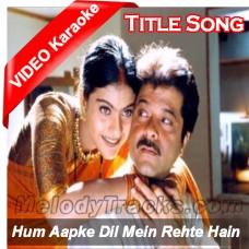 Hum Apke Dil Mein Rehte - Mp3 + VIDEO Karaoke - Kumar Sanu - Anuradha