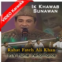 Ik Khawab Sunawan - Naat - Mp3 + VIDEO Karaoke - Rahat Fateh Ali - PTV Home Performance