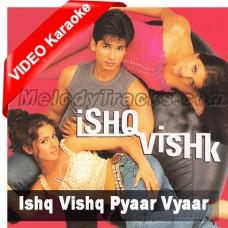 Ishq Vishq Pyar Vyar - Mp3 + VIDEO Karaoke - Ishq Vishq - 2003 - Kumar Sanu - Alka