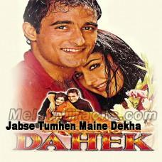 Jabse Tumhein Maine Daikha - Karaoke Mp3 - Udit - Anuradha - Dehak - 1999