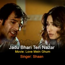 Jadu Bhari Teri Nazar - Karaoke Mp3 - Shaan - Love Mein Ghum - 2011