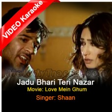 Jadu Bhari Teri Nazar - Mp3 + VIDEO Karaoke - Shaan - Love Mein Ghum