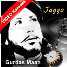 Jagga - Mp3 + VIDEO Karaoke - Gurdas Maan - Punjeeri