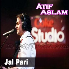 Jal Pari - Coke Studio - Karaoke Mp3 - Atif Aslam - Vocal Cut