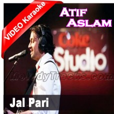 Jal Pari - Coke Studio - MP3 + VIDEO Karaoke - Atif Aslam - Vocal Cut