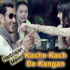 Kache Kach De Kangan - Karaoke Mp3 - Harbhajan Mann - Punjabi Bhangra - 2018