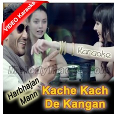 Kache Kach De Kangan - Mp3 + VIDEO Karaoke - Harbhajan Mann - Punjabi Bhangra - 2018