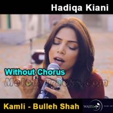 Kamli - Bulleh Shah - Karaoke Mp3 - Without Chorus - Hadiqa Kiyani - Wajd