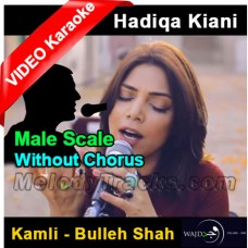 Kamli - Bulleh Shah - Mp3 + VIDEO Karaoke - Male Scale - Without Chorus - Hadiqa Kiyani - Wajd