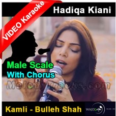 Kamli - Bulleh Shah - Mp3 + VIDEO Karaoke - Male Scale - With Chorus - Hadiqa Kiyani - Wajd