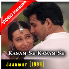 Kasam Se Kasam Se - Mp3 + VIDEO Karaoke - Udit - Alka - Jaanwar 1999