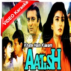 Khate Hain Hum Kasam - Mp3 + VIDEO Karaoke - Kumar Sanu - Alka - Aatish - 1994