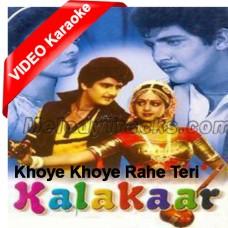 Khoye Khoye Rahe Teri - Mp3 + VIDEO Karaoke - Kishore Kumar - Kalaakaar